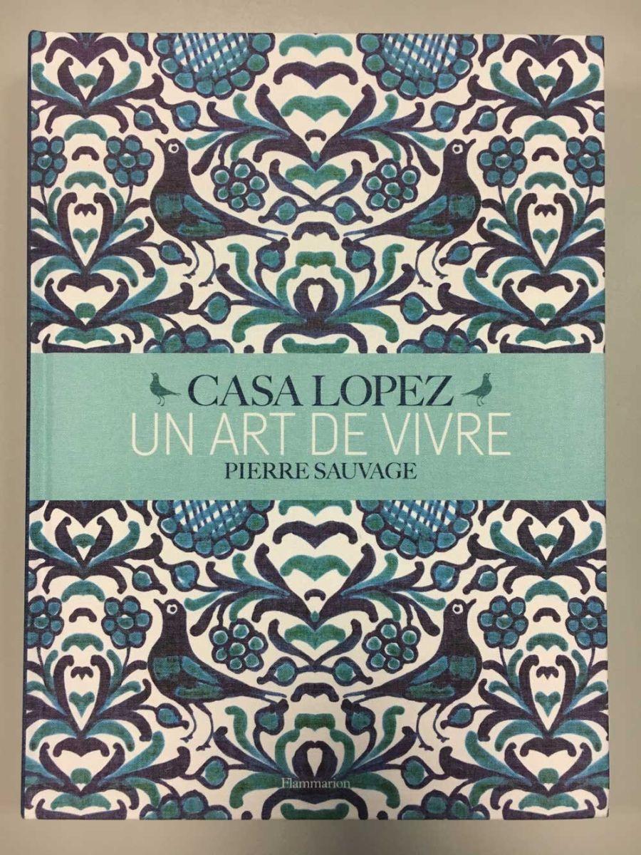 CASA LOPEZ: UN ART DE VIVRE